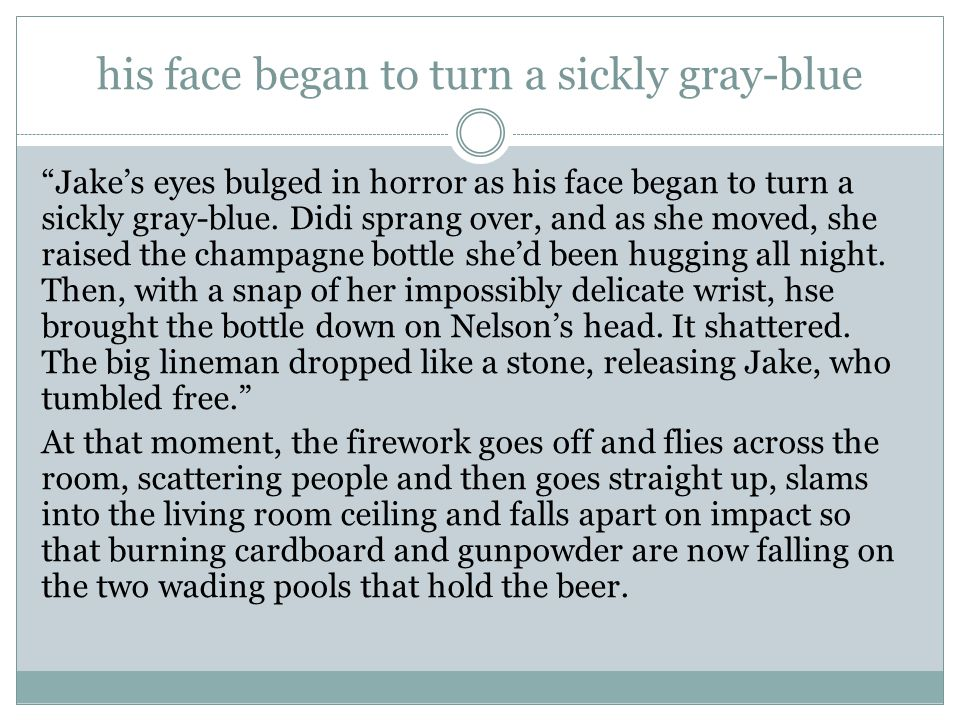 his face began to turn a sickly gray-blue