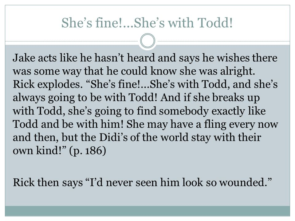 She's fine!...She's with Todd!