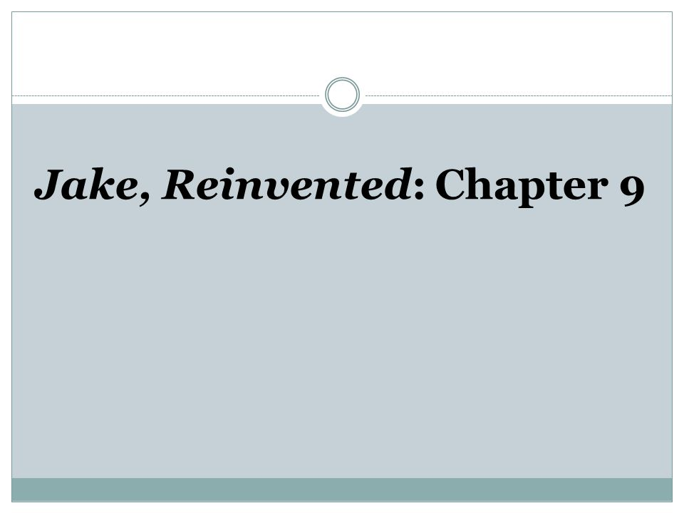 Jake, Reinvented: Chapter 9
