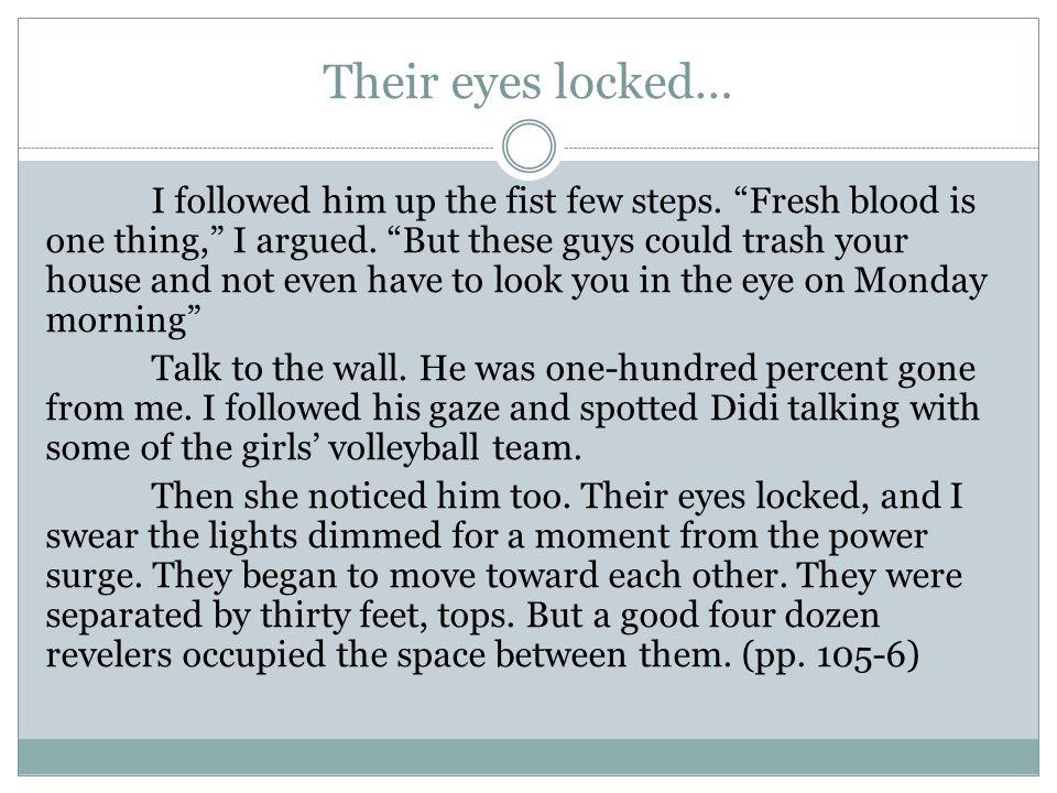 Their eyes locked…