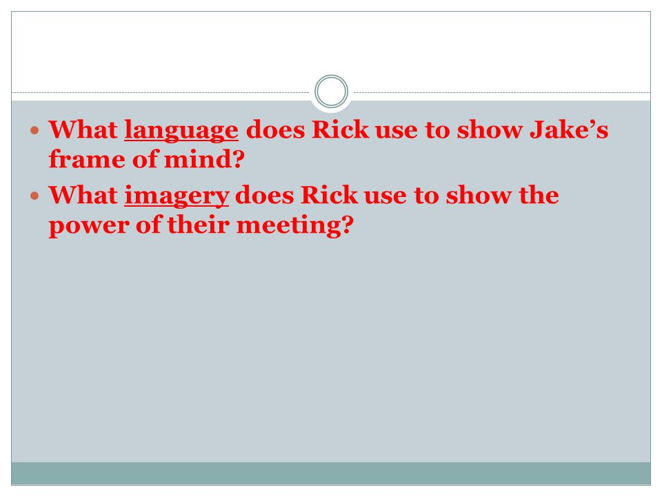 What language does Rick use to show Jake's frame of mind