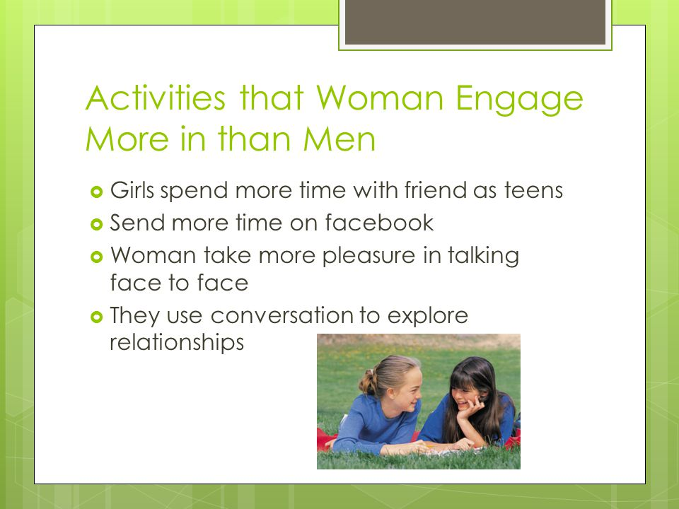 Activities that Woman Engage More in than Men