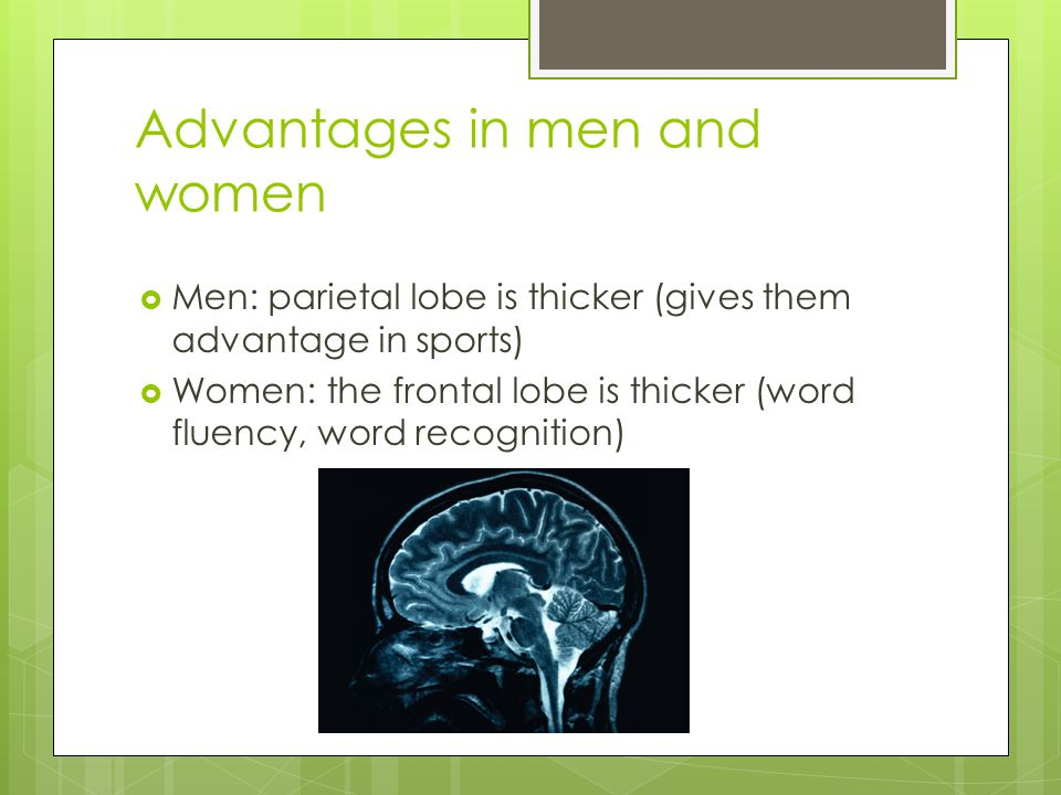 Advantages in men and women