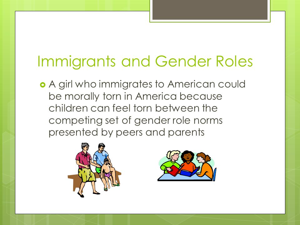Immigrants and Gender Roles