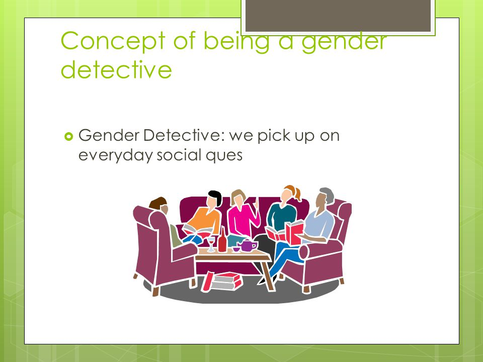 Concept of being a gender detective