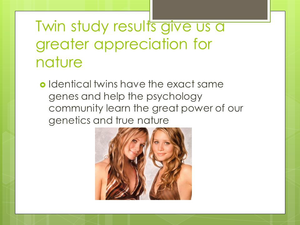 Twin study results give us a greater appreciation for nature