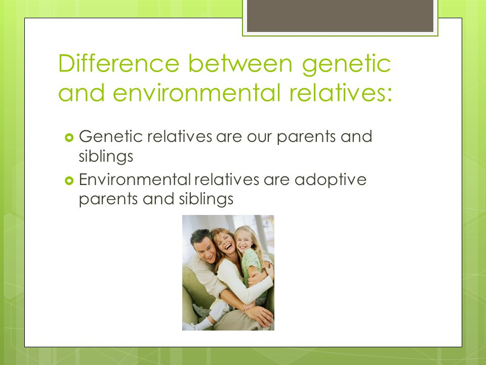 Difference between genetic and environmental relatives: