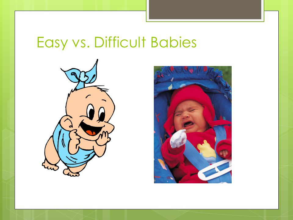 Easy vs. Difficult Babies