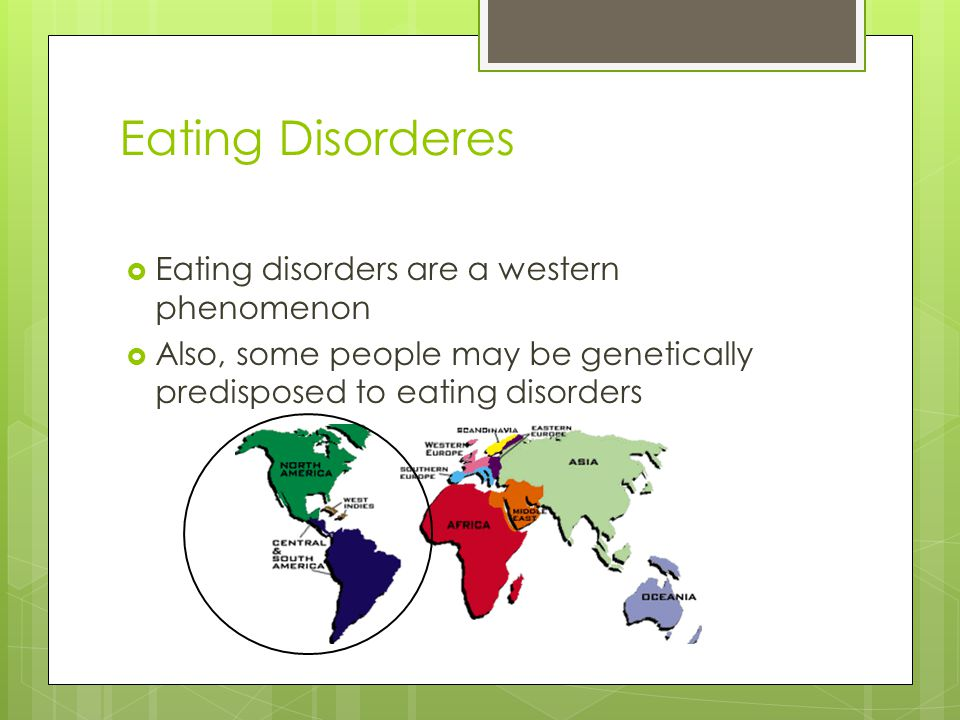 Eating Disorderes Eating disorders are a western phenomenon