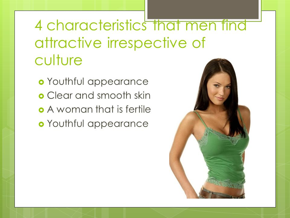 4 characteristics that men find attractive irrespective of culture