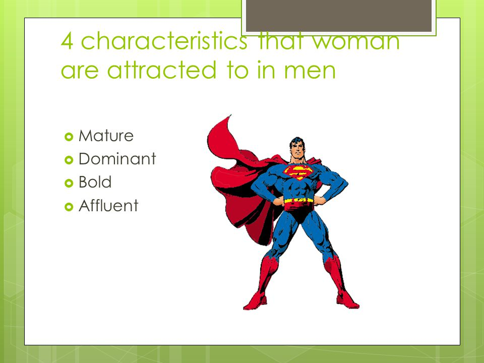 4 characteristics that woman are attracted to in men