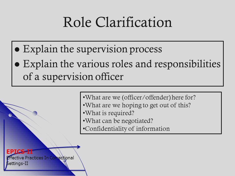 Role Clarification Explain the supervision process