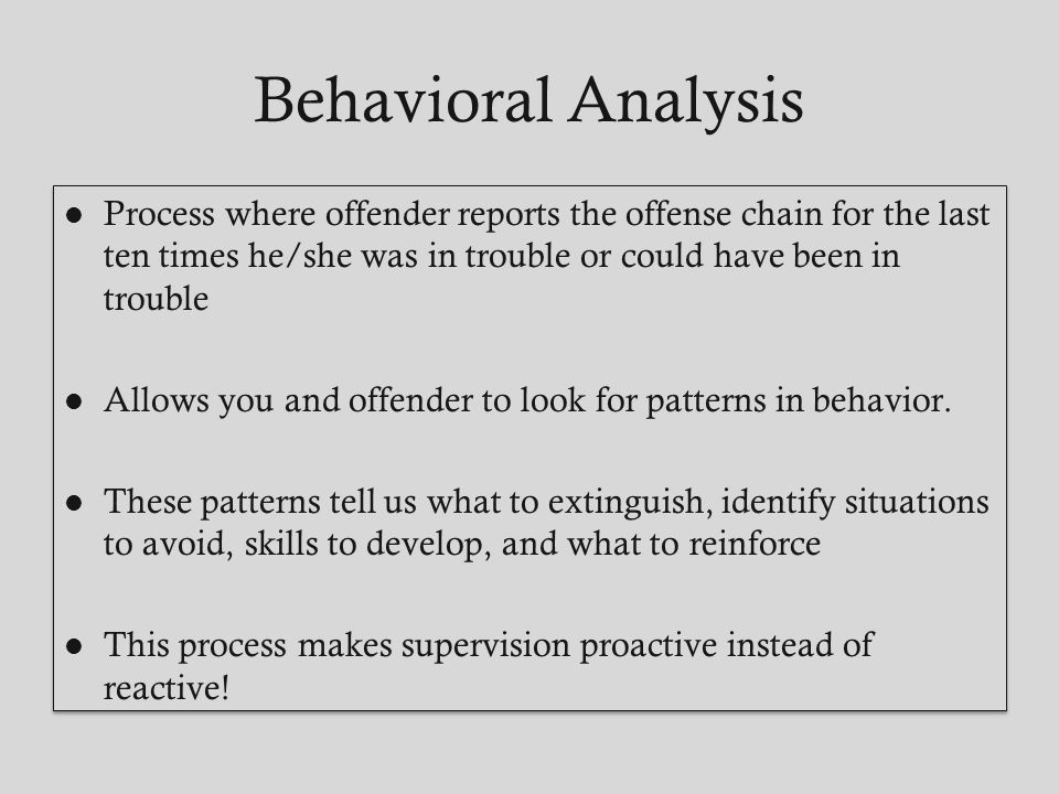 Behavioral Analysis Process where offender reports the offense chain for the last ten times he/she was in trouble or could have been in trouble.