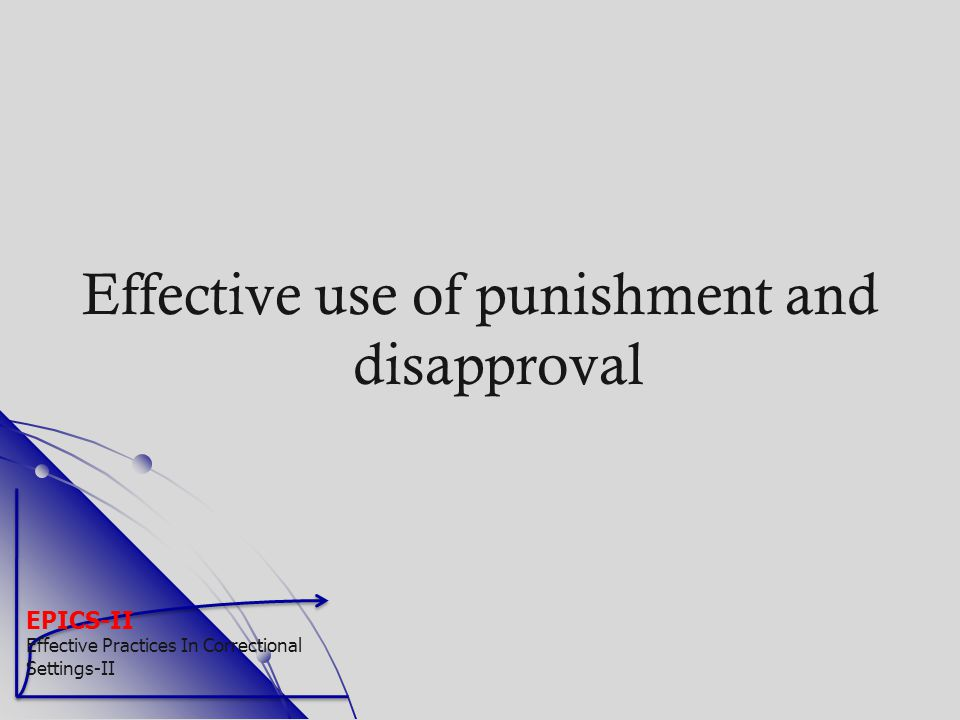 Effective use of punishment and disapproval