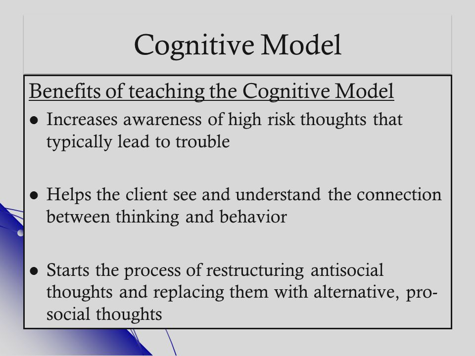 Cognitive Model Benefits of teaching the Cognitive Model