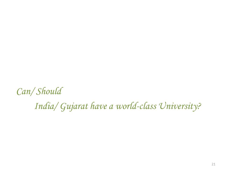 Can/ Should India/ Gujarat have a world-class University