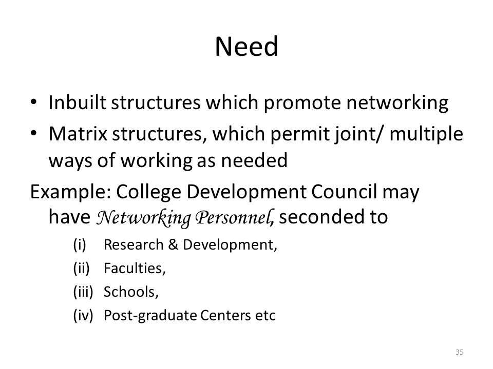 Need Inbuilt structures which promote networking
