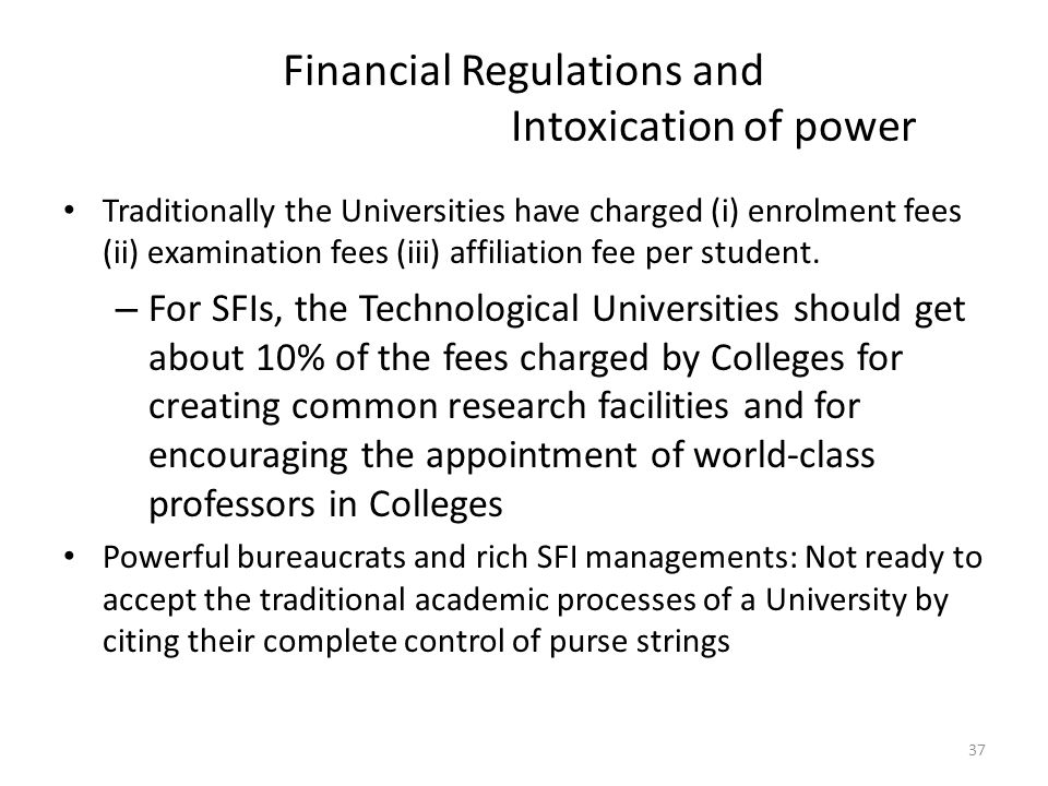 Financial Regulations and Intoxication of power