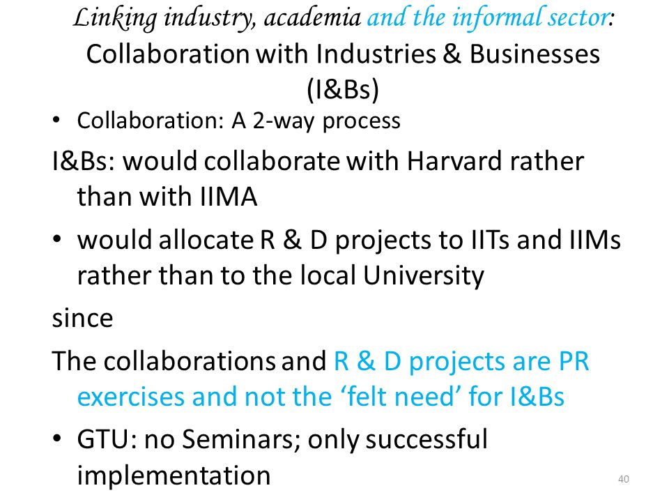 I&Bs: would collaborate with Harvard rather than with IIMA