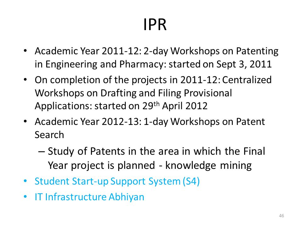 IPR Academic Year 2011-12: 2-day Workshops on Patenting in Engineering and Pharmacy: started on Sept 3, 2011.