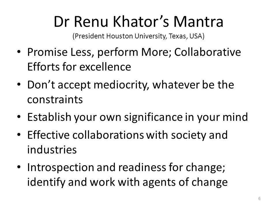 Dr Renu Khator's Mantra (President Houston University, Texas, USA)