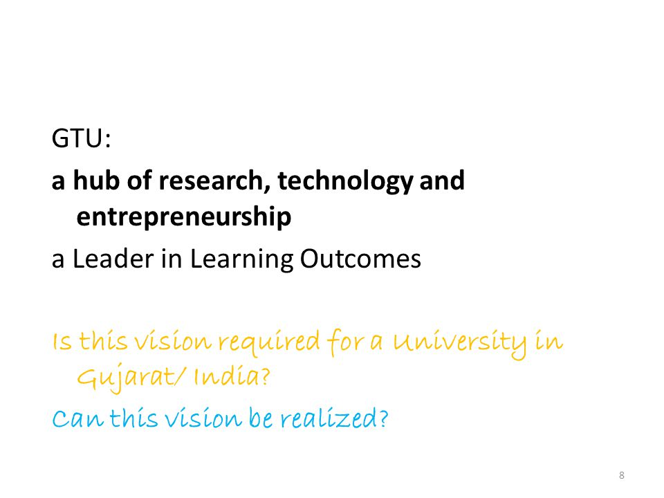 GTU: a hub of research, technology and entrepreneurship a Leader in Learning Outcomes Is this vision required for a University in Gujarat/ India.