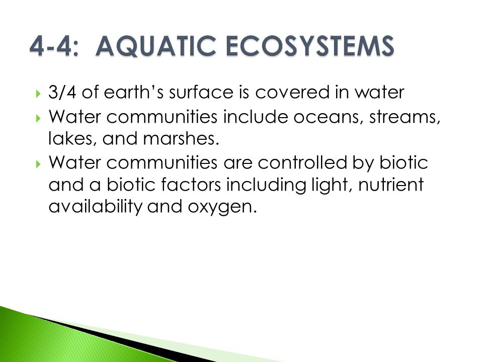 4-4: AQUATIC ECOSYSTEMS 3/4 of earth's surface is covered in water