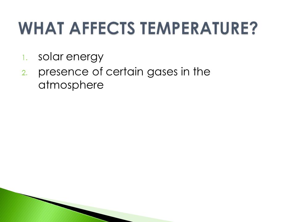 WHAT AFFECTS TEMPERATURE