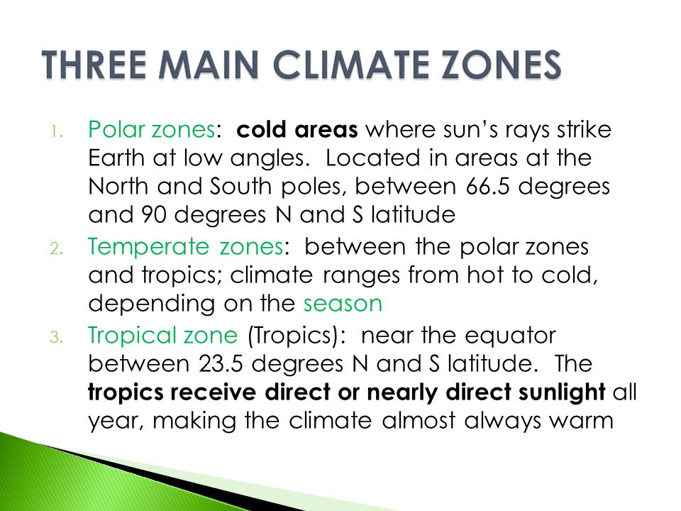 THREE MAIN CLIMATE ZONES