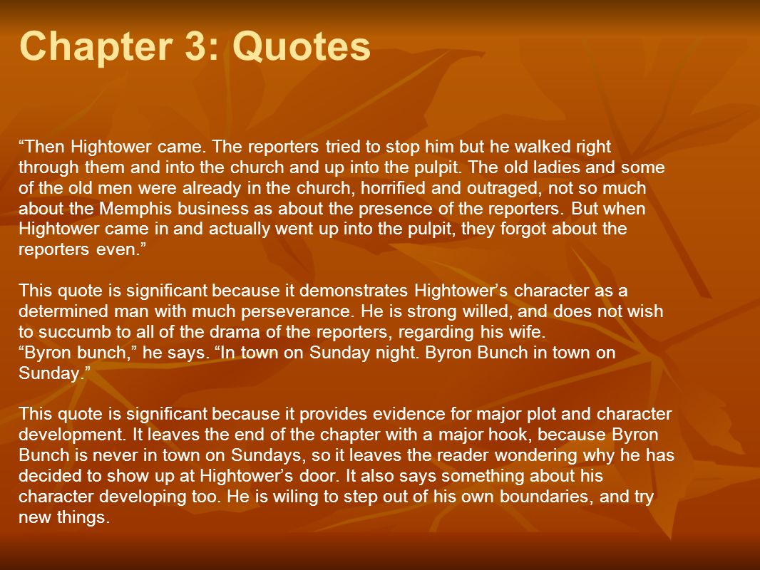 Chapter 3: Quotes Then Hightower came. The reporters tried to stop him but he walked right.