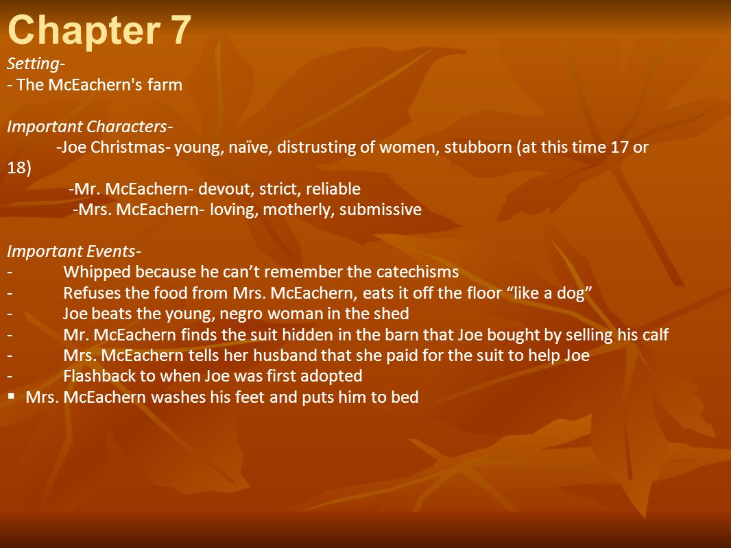 Chapter 7 Setting- - The McEachern s farm Important Characters-