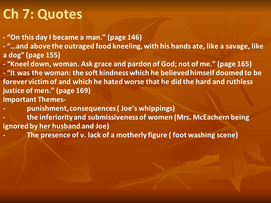 Ch 7: Quotes - On this day I became a man. (page 146)