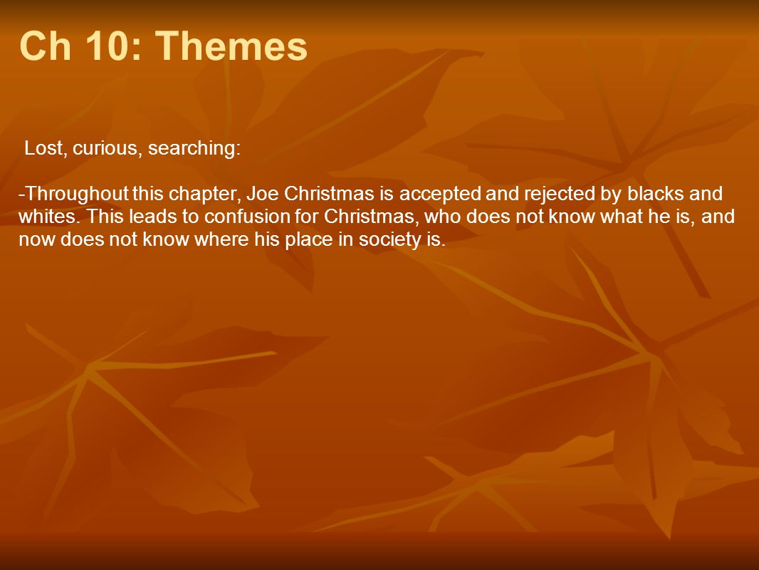 Ch 10: Themes Lost, curious, searching: