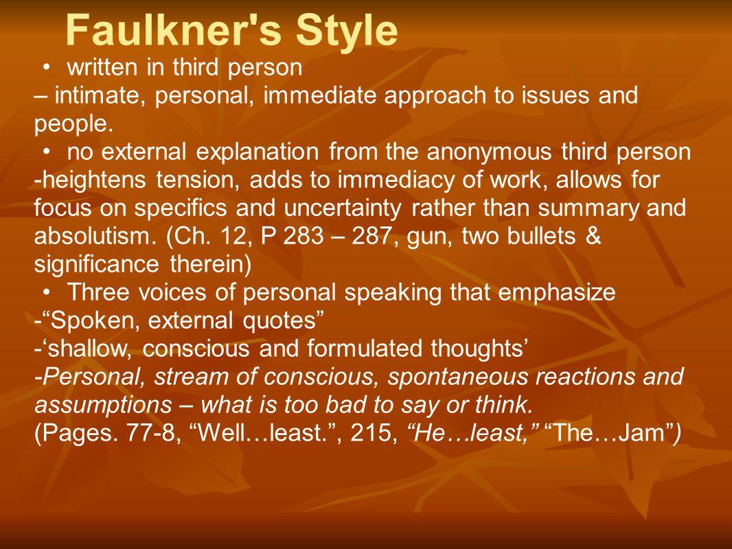 Faulkner s Style written in third person