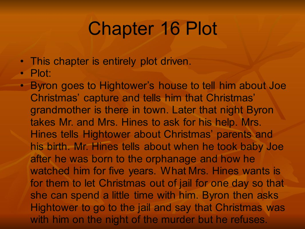Chapter 16 Plot This chapter is entirely plot driven. Plot: