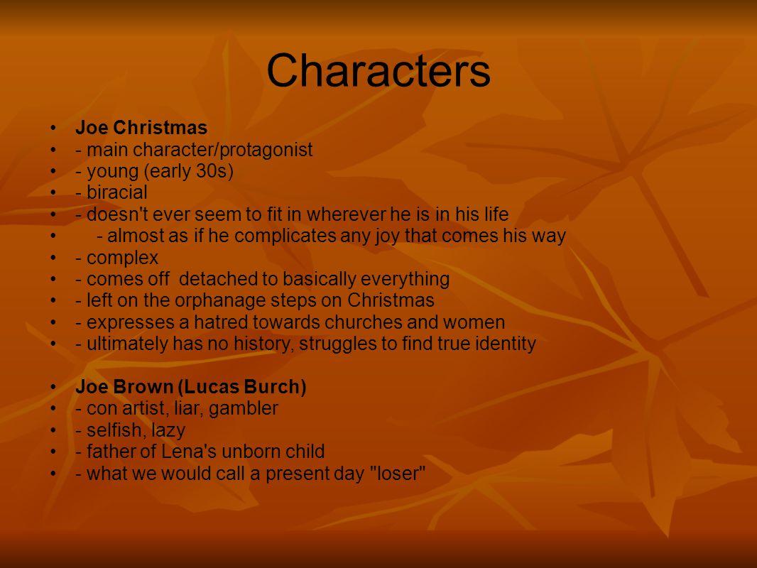 Characters Joe Christmas - main character/protagonist