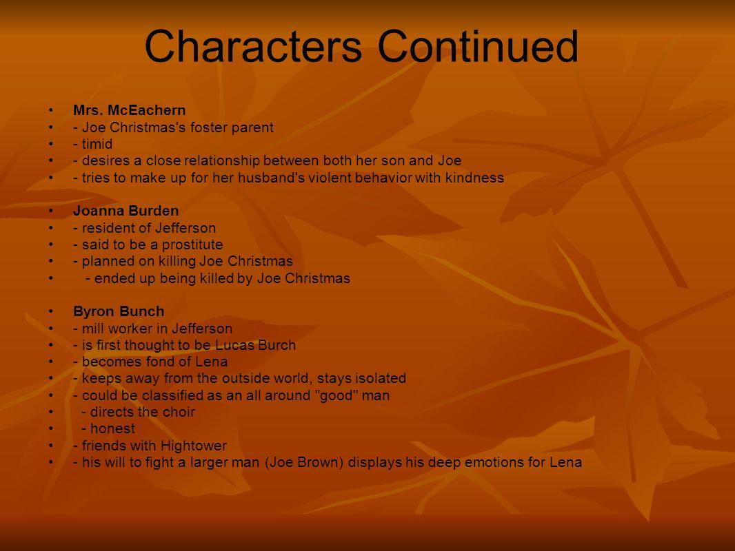 Characters Continued Mrs. McEachern - Joe Christmas s foster parent