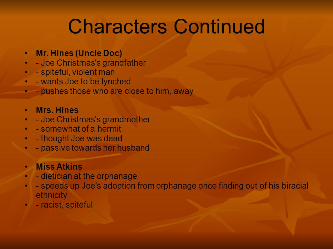Characters Continued Mr. Hines (Uncle Doc)