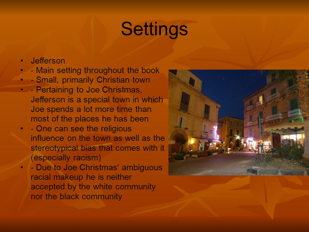 Settings Jefferson - Main setting throughout the book