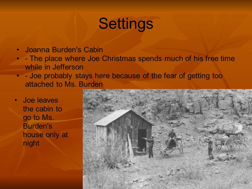 Settings Joanna Burden s Cabin