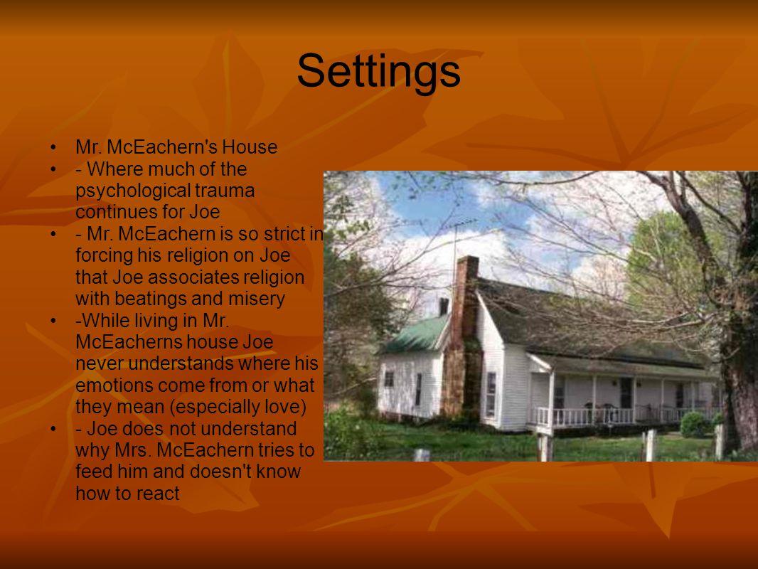 Settings Mr. McEachern s House