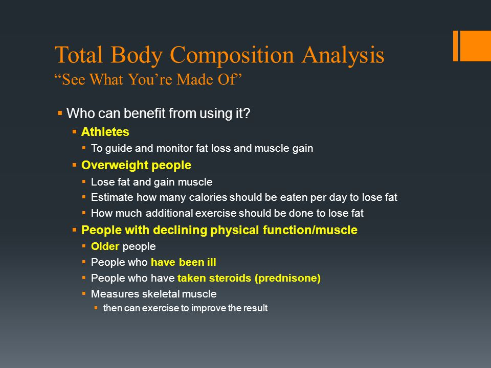 Total Body Composition Analysis See What You're Made Of