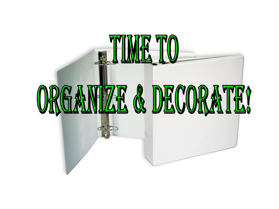 Time to organize & decorate!
