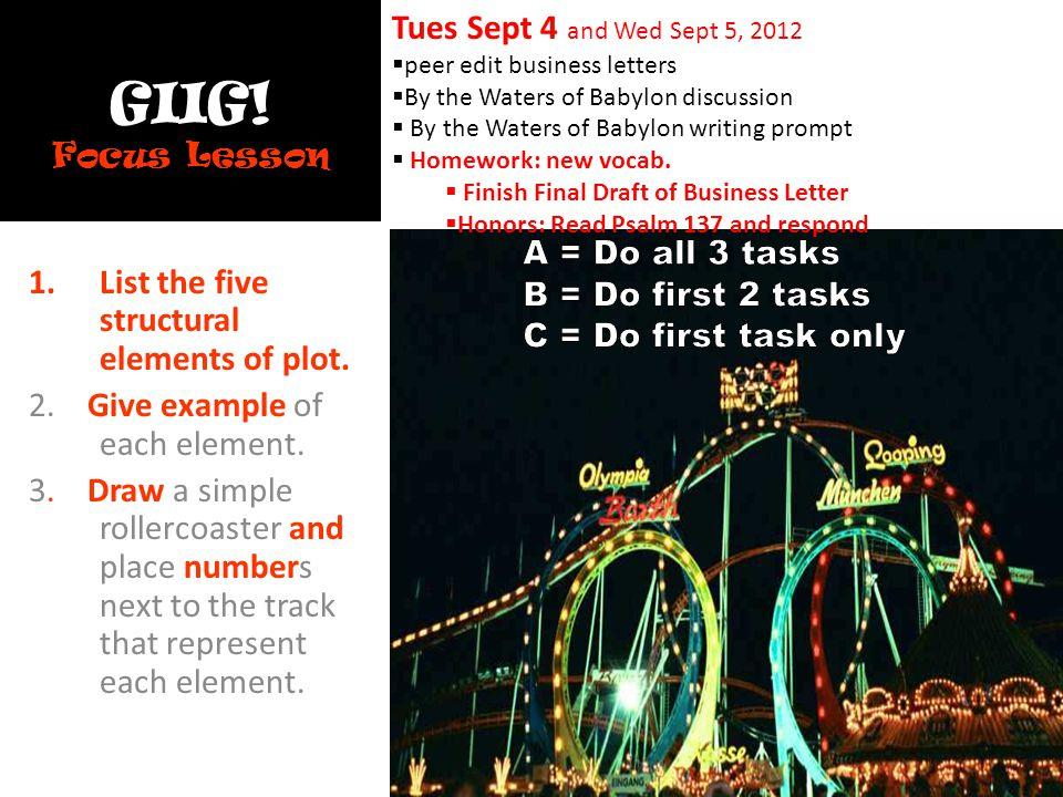 GIIG! Focus Lesson A = Do all 3 tasks B = Do first 2 tasks