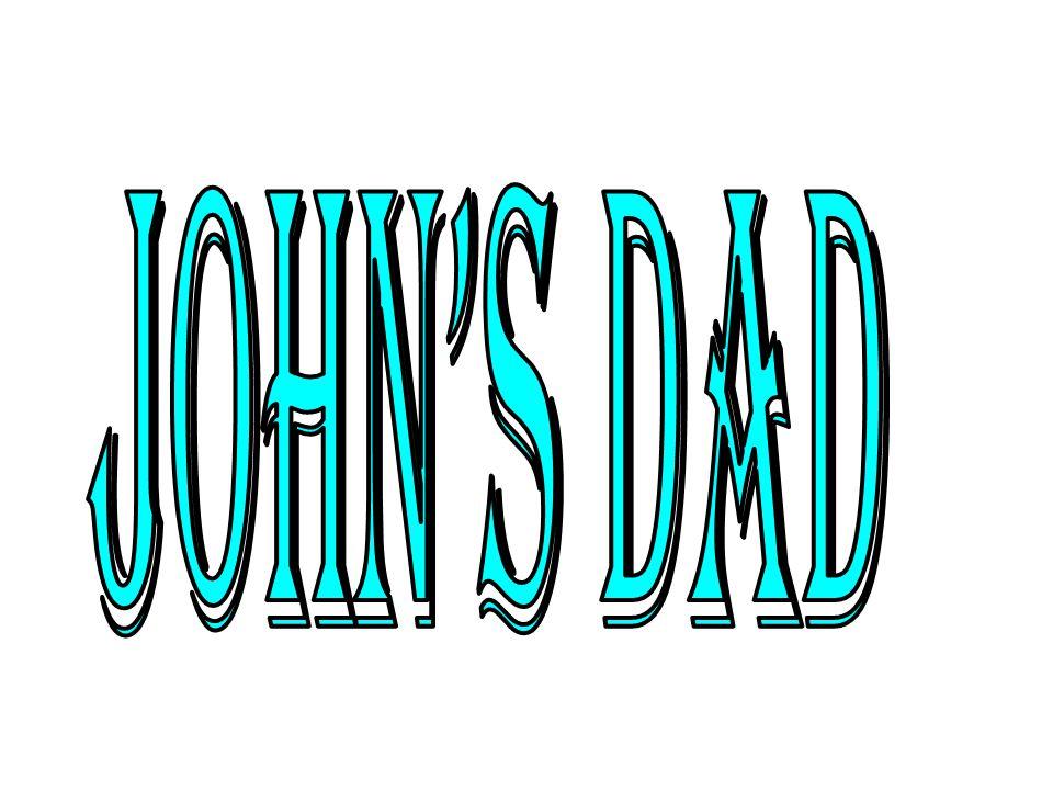 John's dad