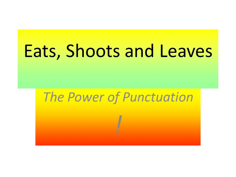 The Power of Punctuation !