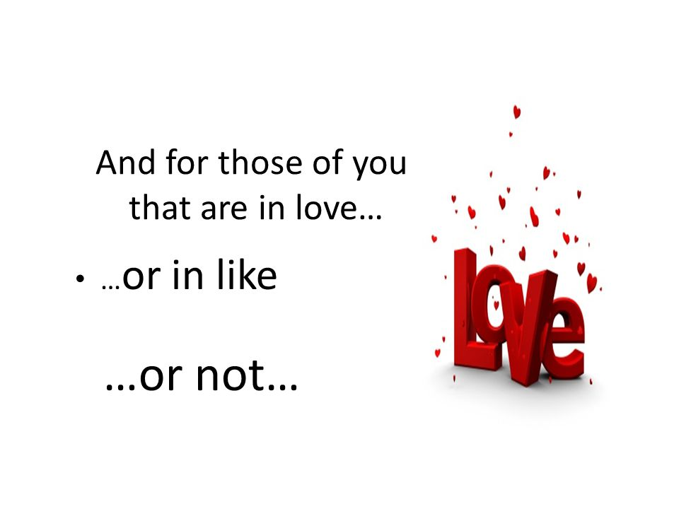 And for those of you that are in love…
