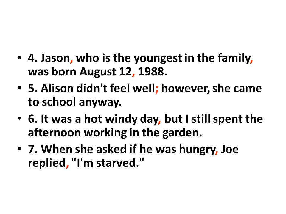 4. Jason, who is the youngest in the family, was born August 12, 1988.