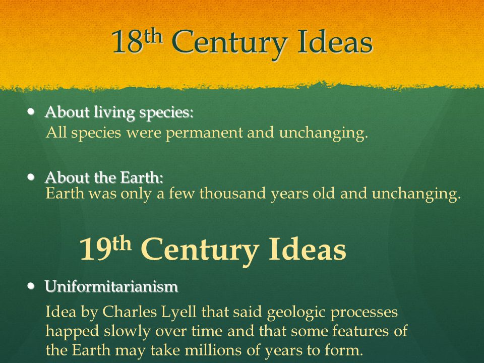 18th Century Ideas 19th Century Ideas About living species: