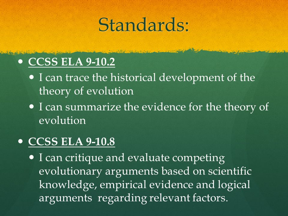 Standards: CCSS ELA 9-10.2. I can trace the historical development of the theory of evolution.